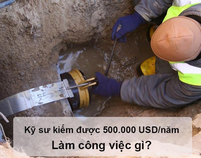 Kỹ sư kiếm được 500.000 USD/năm thường làm công việc gì?