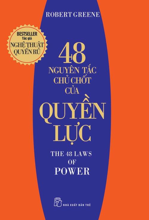 The 48 laws of power (48 nguyên tắc chủ chốt của quyền lực - Robert Greene)