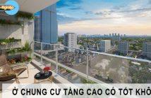 Ở chung cư tầng cao có tốt không? Nên ở tầng nào là tốt nhất? 1