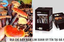 Địa chỉ bán nấm lim xanh rừng uy tín tại tỉnh Đà Nẵng