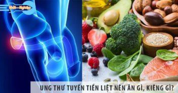 Ung thư tuyến tiền liệt nên ăn gì? Nên kiêng ăn gì?