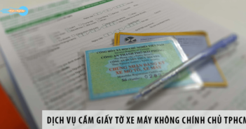 Tìm hiểu về dịch vụ cầm giấy tờ xe máy không chính chủ tại tpHCM